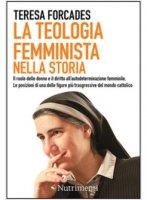 La teologia femminista nella storia - Forcades Teresa