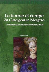Copertina di 'Le donne al tempo di Gregorio Magno'