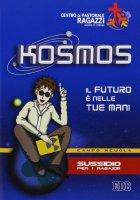 Kosmos. Il futuro è nelle tue mani - Centro Pastorale Ragazzi Verona