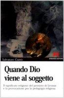 Quando Dio viene al soggetto - Salvatore Currò