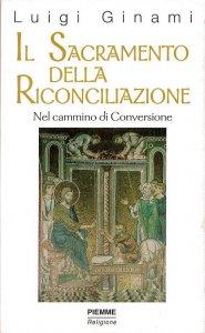 Copertina di 'Il sacramento della riconciliazione. Nel cammino di conversione'