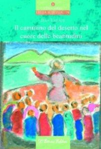 Copertina di 'Cammino del deserto nel cuore delle beatitudini. (Il)'
