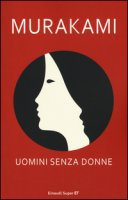 Uomini senza donne - Murakami Haruki