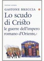 Lo scudo di Cristo - Breccia Gastone