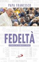 Fedeltà - Francesco (Jorge Mario Bergoglio)