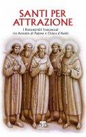 Santi per attrazione. I Protomartiri francescani tra Antonio di Padova e Chiara d'Assisi.