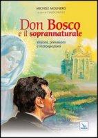 Don Bosco e il soprannaturale - Michele Molineris