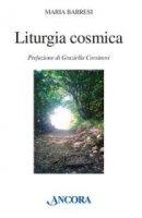 Liturgia cosmica - Maria Barresi