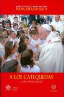 A los catequistas - Francesco (Jorge Mario Bergoglio)