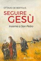 Seguire Gesù - Ottavio De Bertolis