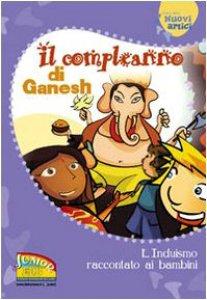 Copertina di 'Il compleanno di Ganesh. L'induismo raccontato ai bambini'