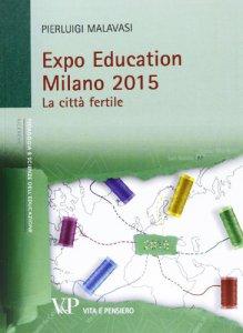 Copertina di 'Expo Education Milano 2015. La città fertile'