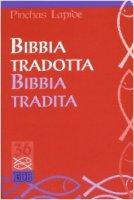 Bibbia tradotta Bibbia tradita - Lapide Pinchas