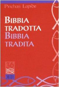 Copertina di 'Bibbia tradotta Bibbia tradita'
