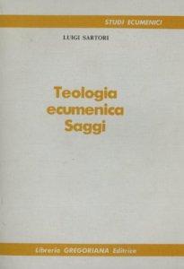 Copertina di 'Teologia ecumenica. Saggi'