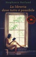 La libreria dove tutto è possibile - Butland Stephanie