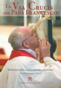 Copertina di 'La Via Crucis con papa Francesco'