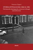 Storia d'Italia dal 1968 al 1982 - Zagami Francesco