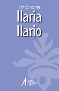 Copertina di 'Ilaria, Ilario'