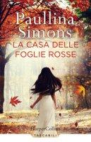 La casa delle foglie rosse - Simons Paullina