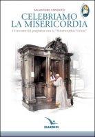Celebriamo la misericordia - Salvatore Esposito