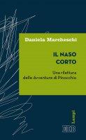 Il naso corto - Daniela Marcheschi