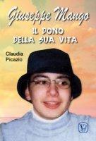 Giuseppe Mango. Il dono della sua vita - Picazio Claudia