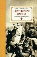 La rivoluzione italiana - Patrick Keyes O'Clery
