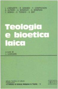 Copertina di 'Teologia e bioetica laica. Atti del Convegno (Trento, 8-9 maggio 1991)'