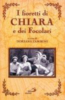 I fioretti di Chiara e dei Focolari - Zamboni Doriana