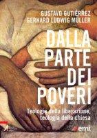 Dalla parte dei poveri. Teologia della liberazione, teologia della Chiesa - Gutierrez Gustavo