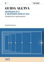 GUIDA ALL'IVA 6 - Depositi Iva e depositi doganali - Benedetto Santacroce