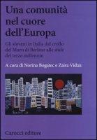 Una comunità nel cuore dell'Europa. Gli sloveni in Italia dal crollo del Muro di Berlino alle sfide del terzo millennio