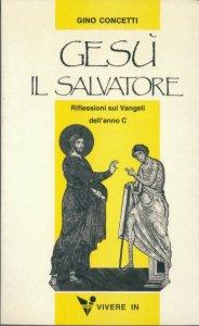 Copertina di 'Gesù il salvatore. Riflessioni sui vangeli dell'anno C'