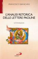 L' analisi retorica delle lettere paoline - Bianchini Francesco