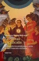 La caritas sacrificalis - Giuseppe Fiorini Morosini