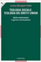 Teologia sociale. Teologia dei diritti umani - Mboriguié Frattini Lorenzo