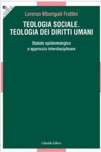 Copertina di 'Teologia sociale. Teologia dei diritti umani'