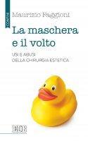 La Maschera e il volto - Maurizio Pietro Faggioni