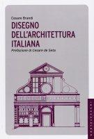 Disegno dell'architettura italiana. - Cesare Brandi