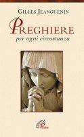 Preghiere per ogni circostanza - Gilles Jeanguenin