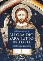 Allora Dio sarà tutto in tutti - Croce Vittorio