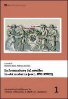 La formazione del medico in età moderna (secolo XVI-XVIII). Atti del 38° tornata degli studi storici dell'arte medica... (Fermo, 2010). Ediz. italiana e inglese