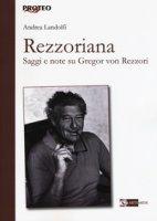 Rezzoriana. Saggi e note su Gregor von Rezzori - Landolfi Andrea