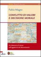 Conflitto di valori e decisione morale - Magro Fabio