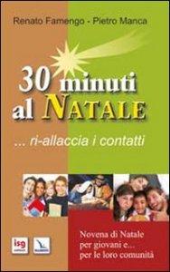 Copertina di '30 minuti al Natale... ri-allaccia i contatti. Novena di Natale per i giovani e... per le loro comunità'