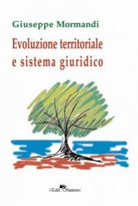 Copertina di 'Evoluzione territoriale e sistema giuridico'