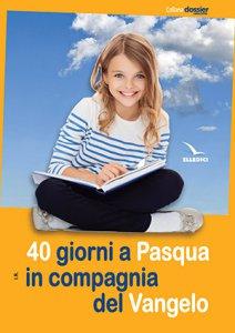 Copertina di '40 giorni a Pasqua in compagnia del Vangelo (poster)'