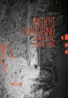 Inedito Venturino. Ritratti dal 1948 al 1984. Catalogo della mostra (Montevarchi, 16 giugno-16 luglio 2018). Ediz. illustrata