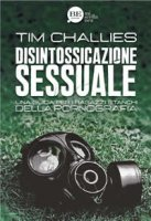 Disintossicazione sessuale - Tim Challies